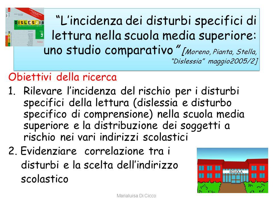 L'incidenza dei disturbi specifici di lettura nella scuola media superiore: uno studio comparativo [Moreno, Pianta, Stella, Dislessia maggio2005/2]